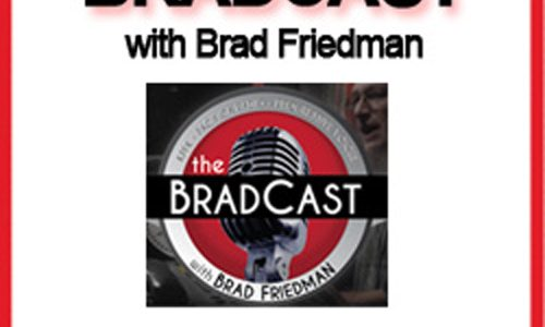 The BradCast with Brad Friedman