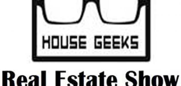 House Geeks Real Estate Show