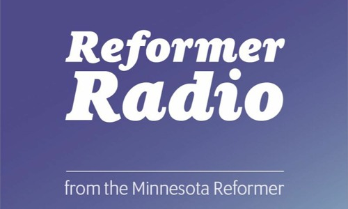Minnesota Reformer Radio